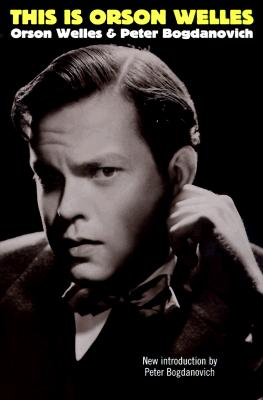 This Is Orson Welles By Welles, Orson/ Bogdanovich, Peter/ Rosenbaum, Jonathan