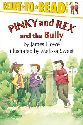 Pinky and Rex and the Bully By Howe, James/ Sweet, Melissa (ILT)